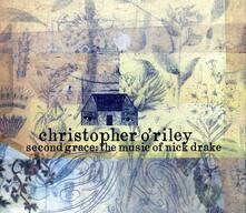 Second Grace. The Music of Nick Drake - CD Audio di Christopher O'Riley