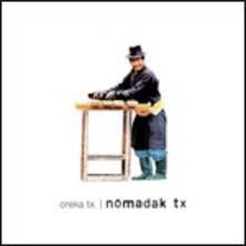 Nomadak Tx - CD Audio di Oreka Tx