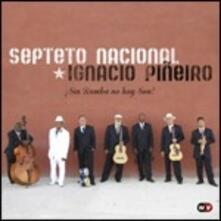 Sin Rumba No Hay Son! - CD Audio di Septeto Nacional Ignacio Piñeiro