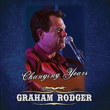 Changing Years - CD Audio di Graham Rodger