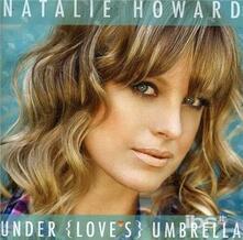 Under Love's Umbrella - CD Audio di Natalie Howard