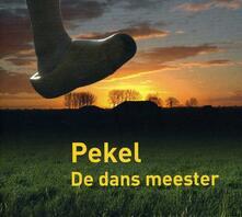 De Dans Meester - CD Audio di Pekel