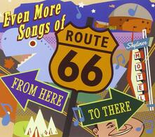 Even More Songs of Route 66. From Here to There - CD Audio