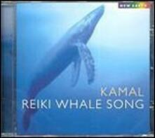 Reiki Whale Song - CD Audio di Kamal