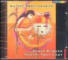 Native Brotherhood - CD Audio di Ruben Romero,Robert Tree Cody