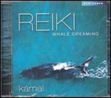 Reiki Whale Dreaming - CD Audio di Kamal