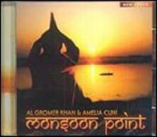 Monsoon Point - CD Audio di Al Gromer Khan,Amelia Cuni