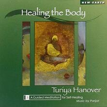 Healing the Body - CD Audio di Turiya Hanover