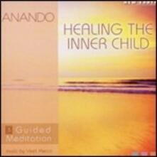 Healing the Inner Child. Guided Meditation - CD Audio di Anando