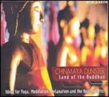 Land of the Buddhas - CD Audio di Chinmaya Dunster