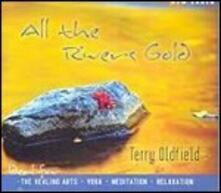 All the Rivers Gold - CD Audio di Terry Oldfield