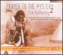 Prayer to the Mystery 2. the Gathering - CD Audio di Little Wolf