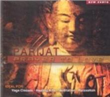 Prayer to Love - CD Audio di Parijat