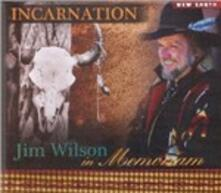 Incarnation. Jim Wilson in Memoriam - CD Audio di Jim Wilson