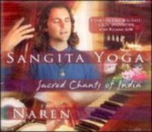 Sangita Yoga. Sacred Chants of India - CD Audio di Naren