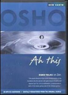 Ah This - Osho Talks on Zen - CD Audio di Osho