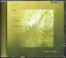 Like the Wind in the Trees - CD Audio di Deuter