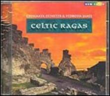 Celtic Ragas - CD Audio di Chinmaya Dunster