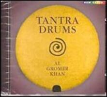 Tantra Drums - CD Audio di Al Gromer Khan