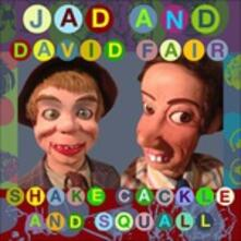 Shake, Cackle and Squall - CD Audio di Jad Fair,David Fair