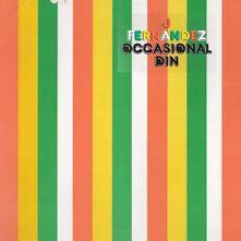 Occasional Din (Coloured Vinyl) - Vinile LP di J Fernandez