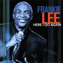 Here I Go Again - CD Audio di Frankie Lee