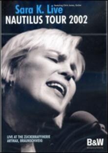 Sara K. Nautilus Tour 2002 - DVD