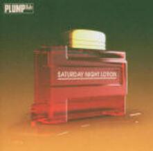 Saturday Night - CD Audio di Plump DJ