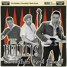 Somethin' Real Good - CD Audio di Bullets