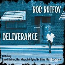 Deliverance - CD Audio di Bob Butfoy
