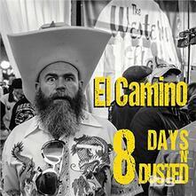 8 Days N Dusted - CD Audio di El Camino