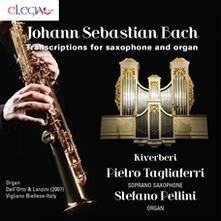 Riverberi. Trascrizioni per sassofono e organo - CD Audio di Johann Sebastian Bach,Pietro Tagliaferri,Stefano Pellini
