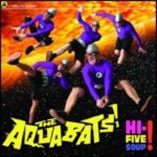 Hi-Five Soup! - CD Audio di Aquabats