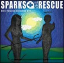 Worst Thing I've Been Cursed with - CD Audio di Sparks the Rescue