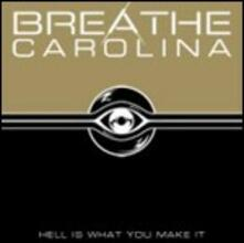 Hell Is What You Make it - CD Audio di Breathe Carolina