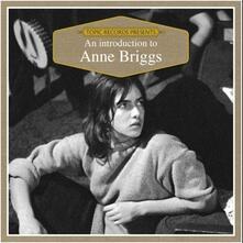 An Introduction to Anne Briggs - CD Audio di Anne Briggs