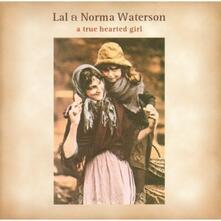 A True Hearted Girl - CD Audio di Norma Waterson,Lal Waterson