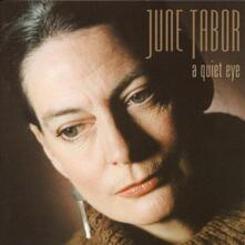 A Quiet Eye - CD Audio di June Tabor
