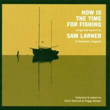 Now Is the Time for Fishi - CD Audio di Sam Larner