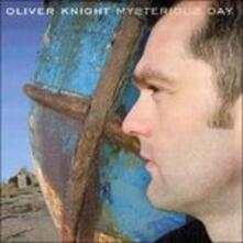 Mysterious Day - CD Audio di Oliver Knight
