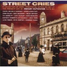 Street Cries - CD Audio di Ashley Hutchings