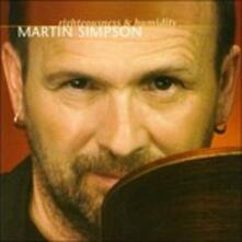 Righteousness & Humidity - CD Audio di Martin Simpson