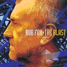 Blast - CD Audio di Bob Fox