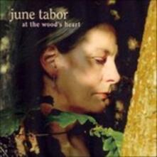 At the Wood's Heart - CD Audio di June Tabor