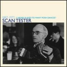 1887-1972. I Never Played to Many Posh Dances - CD Audio di Scan Tester