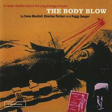 Body Blow - CD Audio di Peggy Seeger,Ewan MacColl,Charles Parker