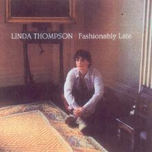 Fashionably Late - CD Audio di Linda Thompson