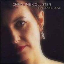 An Equal Love - CD Audio di Christine Collister