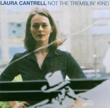 Not the Trembling Kind - CD Audio di Laura Cantrell
