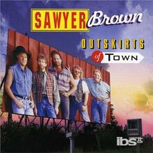 Outskirts Of Town - CD Audio di Sawyer Brown